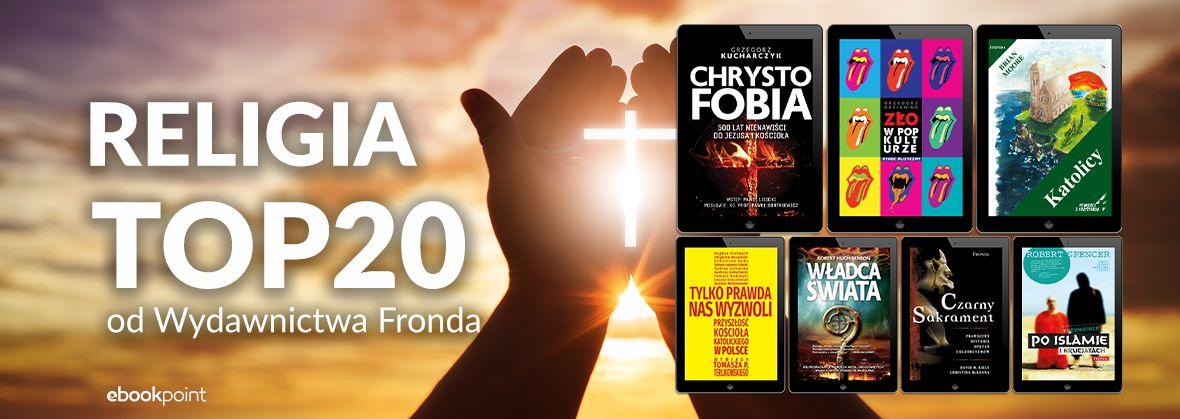 Promocja na ebooki Religia / TOP20 od Wydawnictwa Fronda / -45%